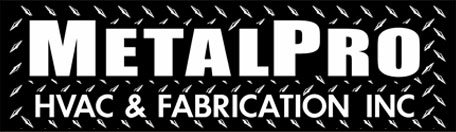 MetalPro HVAC & Fabrication